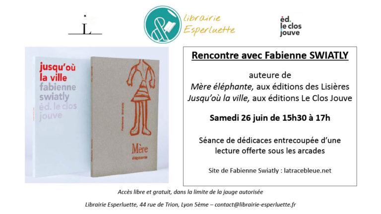 Read more about the article Rencontre-dédicaces avec Fabienne Swiatly